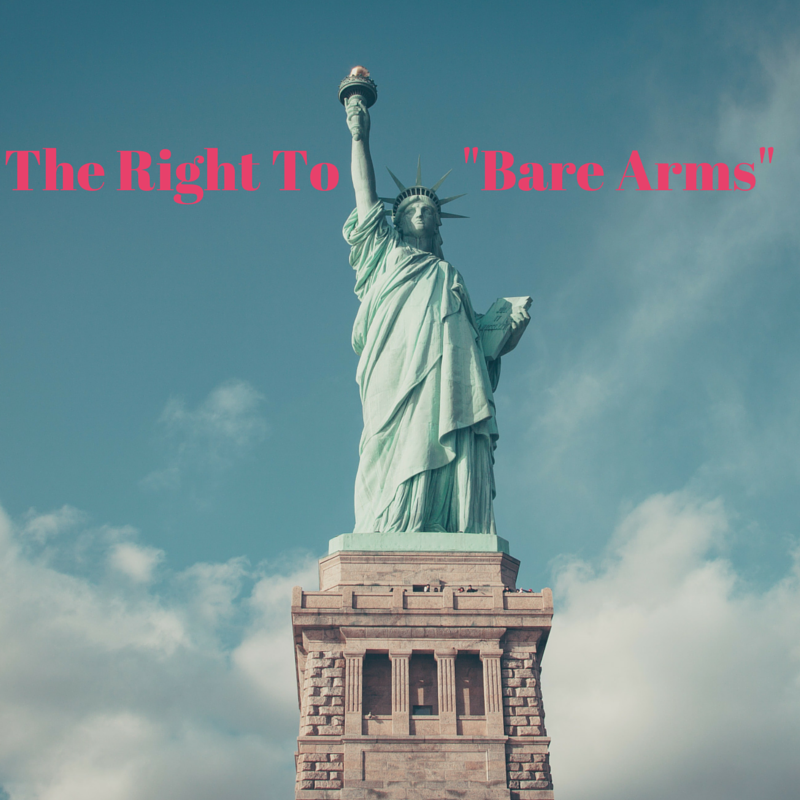 "The Right To ""Bare Arms"""