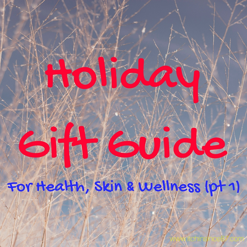 Holiday Gift Guide For Health, Skin & Wellness (pt 1)