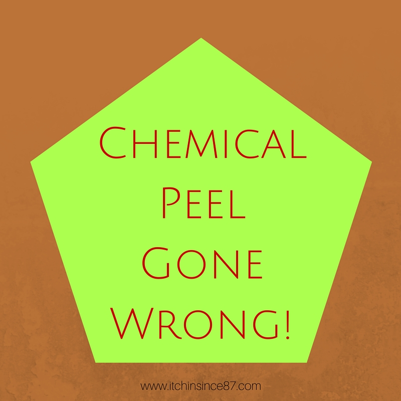 Chemical Peel Gone Wrong!