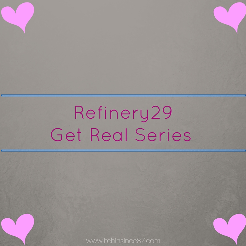 Refinery29 Get Real Series