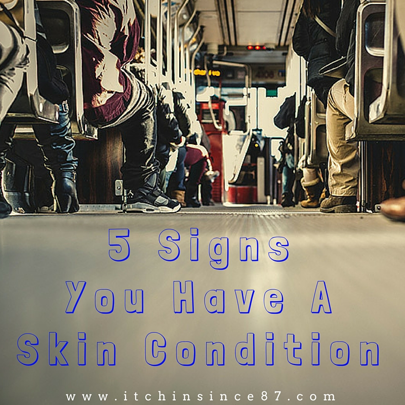 5 Signs You Have A Skin Condition