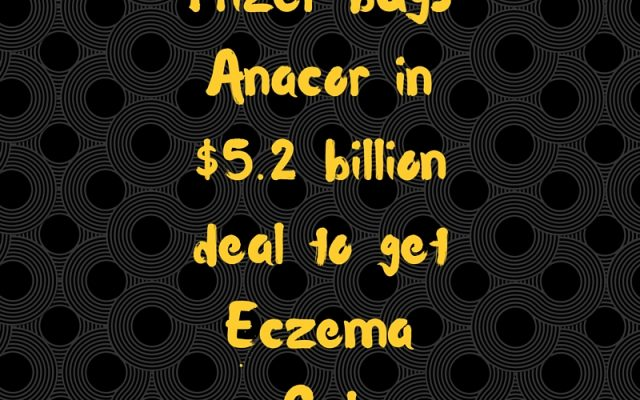 Pfizer buys Anacor in $5.2 billion deal to get Eczema Gel