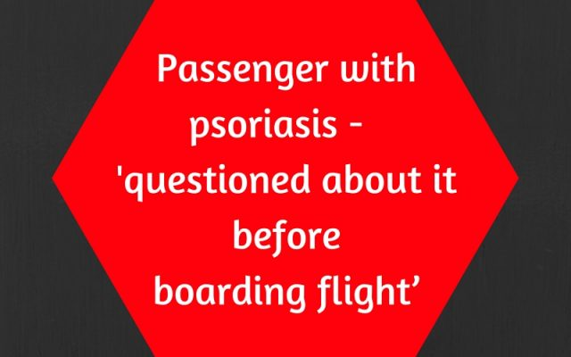 Passenger with psoriasis - 'questioned before boarding flight'