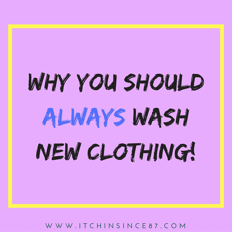 Why You Should ALWAYS Wash New Clothing!