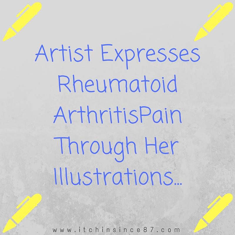 Artist Expresses Rheumatoid Arthritis Pain Through Illustrations