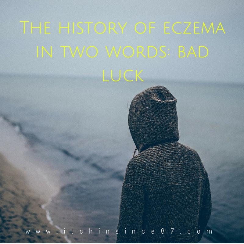 the-history-of-eczema-in-two-words-bad-luck