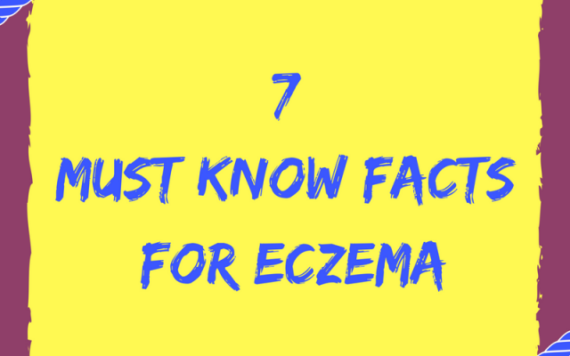 7 Must Know Facts For Eczema