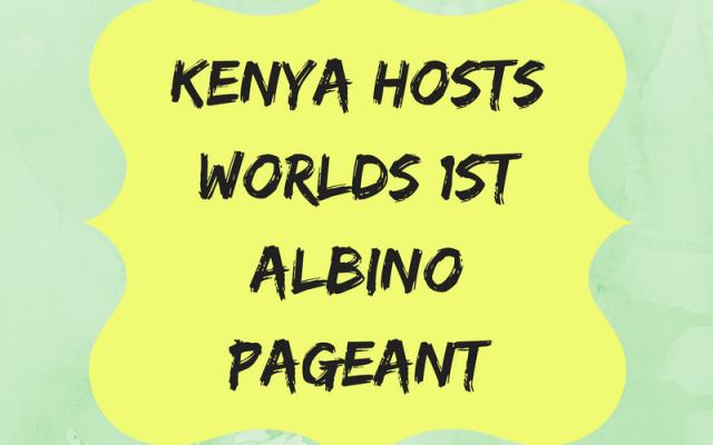 Kenya Hosts World 1st Albino Pageant