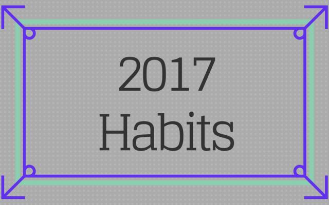 2017 Habits